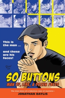 So Buttons : Man of, Like, a Dozen Faces, Paperback Book