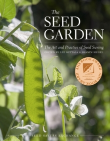 The Seed Garden : The Art and Practice of Seed Saving, Paperback / softback Book