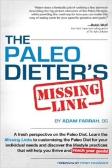 Paleo Dieter's Missing Link -- 2.0 : The More Complete, Practical Guide to Living the Paleo Diet Day in & Day out, Hardback Book