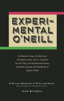 Experimental O'Neill : The Hairy Ape, The Emperor Jones, and The S.S. Glencairn One-Act Plays, Paperback / softback Book
