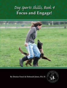 Dog Sports Skills: Focus and Engage : Book 4, Paperback / softback Book