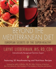 Beyond the Mediterranean Diet : European Secrets of the Super-Healthy, Paperback / softback Book