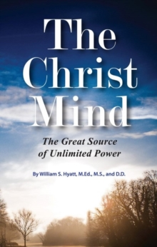 Christ Mind : The Great Source of Unlimited Power, Paperback Book