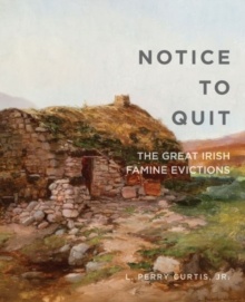 Notice to Quit : The Great Famine Evictions, Paperback / softback Book