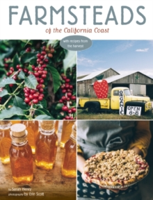 Farmsteads of the California Coast : With Recipes from the Harvest, Hardback Book