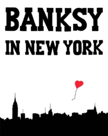 Banksy in New York, Hardback Book