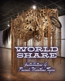 World Share : Installations by Pascale Marthine Tayou, Paperback / softback Book