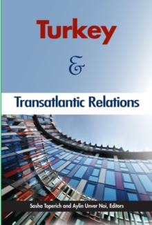 Turkey and Transatlantic Relations, Paperback Book