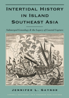 Intertidal History in Island Southeast Asia : Submerged Genealogy and the Legacy of Coastal Capture, Paperback / softback Book