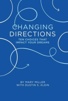 Changing Direction : 10 Choices That Impact Your Dreams, Hardback Book