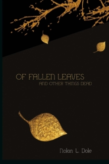 Of Fallen Leaves and Other Things Dead, Paperback / softback Book