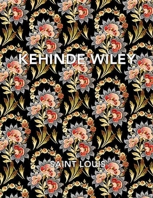 Kehinde Wiley: Saint Louis, Hardback Book