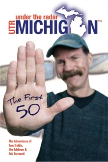 Under The Radar Michigan: The First 50 : The First 50, Paperback / softback Book