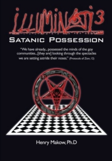 Illuminati3 : Satanic Possession -- There is Only One Conspiracy, Paperback / softback Book