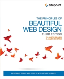 The Principles of Beautiful Web Design 3e, Paperback Book