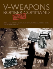 V-Weapons Bomber Command Failed to Return, Hardback Book