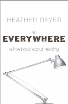 An Everywhere : A Little Book About Reading, Paperback Book