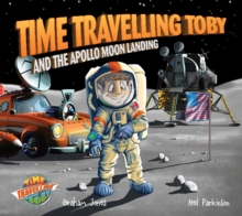 Time Travelling Toby And The Apollo Moon Landing, Paperback / softback Book