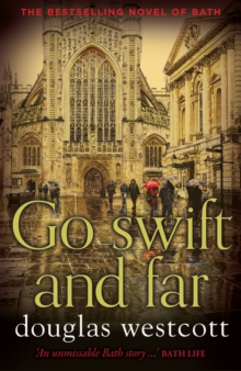 Go Swift and Far - a Novel of Bath, Paperback Book