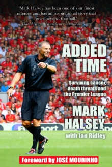 Added Time : Surviving Cancer, Death Threats and the Premier League, Paperback Book