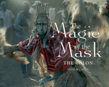 The Magic of the Mask : The Bolon, Hardback Book
