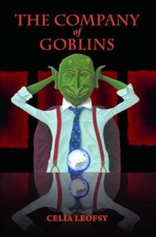 The Company of Goblins, Paperback / softback Book