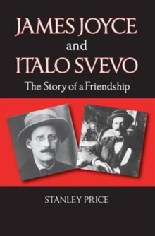 James Joyce and Italo Svevo : The Story of a Friendship, Paperback Book