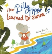 How Billy Hippo Learned To Swim, Paperback Book