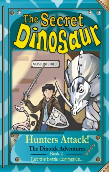 The Secret Dinosaur : Hunters Attack Book 2, Paperback / softback Book