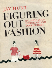 Figuring Out Fashion : Balance Your Wardrobe and Your Budget, Paperback / softback Book