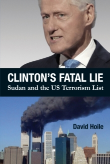 Clinton's Fatal Lie : Sudan and the US Terrorism List, Paperback Book