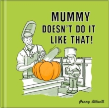 Mummy Doesn't Do it Like That!, Hardback Book