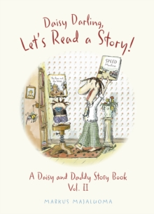 Daisy Darling Let's Read a Story! : A Daisy and Daddy Story Book, Hardback Book