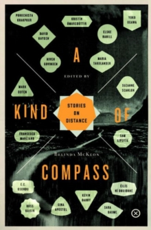 A Kind of Compass : Stories on Distance, Paperback / softback Book
