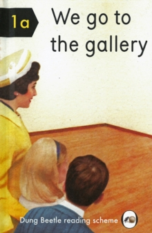 We Go to the Gallery : A Dung Beetle Learning Guide, Hardback Book