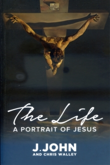 The Life : A Portrait of Jesus, Paperback Book