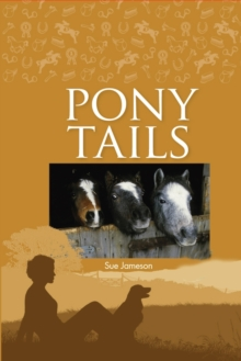 Pony Tails : Four Special Ponies, Four Thrilling Adventures 1-4, Hardback Book