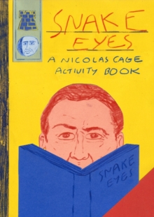 Snake Eyes : A Nicolas Cage Activity Book, Paperback Book