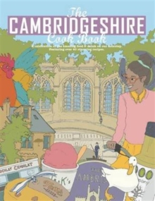 The Cambridgeshire Cook Book: A Celebration of the Amazing Food & Drink on Our Doorstep, Paperback Book