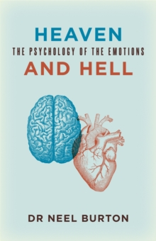 Heaven and Hell : The Psychology of the Emotions, Hardback Book