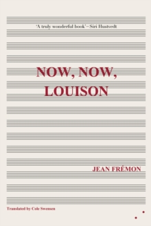 Now, Now, Louison, Paperback / softback Book