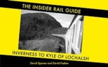 The Insider Rail Guide : Inverness to Kyle of Lochalsh, Paperback Book