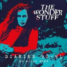 Music The Wonder Stuff Diaries '90 - '91 : The Wonder Stuff Diaries '90 - '91, Paperback Book