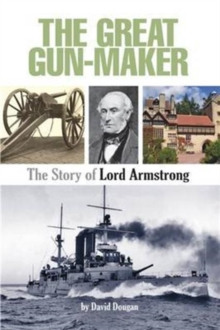 The Great Gun-Maker the Story of Lord Armstrong, Paperback Book