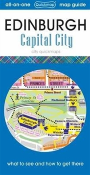 Edinburgh Capital City : Map Guide of What to See and How to Get There, Sheet map, folded Book