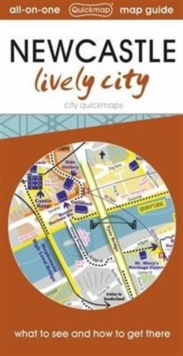 Newcastle Lively City : Map Guide of What to See and How to Get There, Sheet map, folded Book