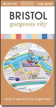 Bristol Gorgeous City : Map Guide of What to See and How to Get There, Sheet map, folded Book