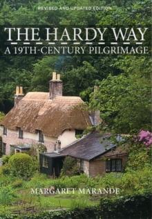 The Hardy Way : A 19th Century Pilgrimage, Paperback Book