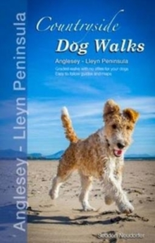 Countryside Dog Walks : Anglesey & The Lleyn Peninsula, Paperback / softback Book