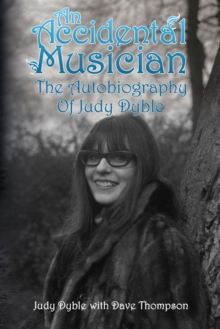An Accidental Musician : The Autobiography of Judy Dyble, Paperback Book